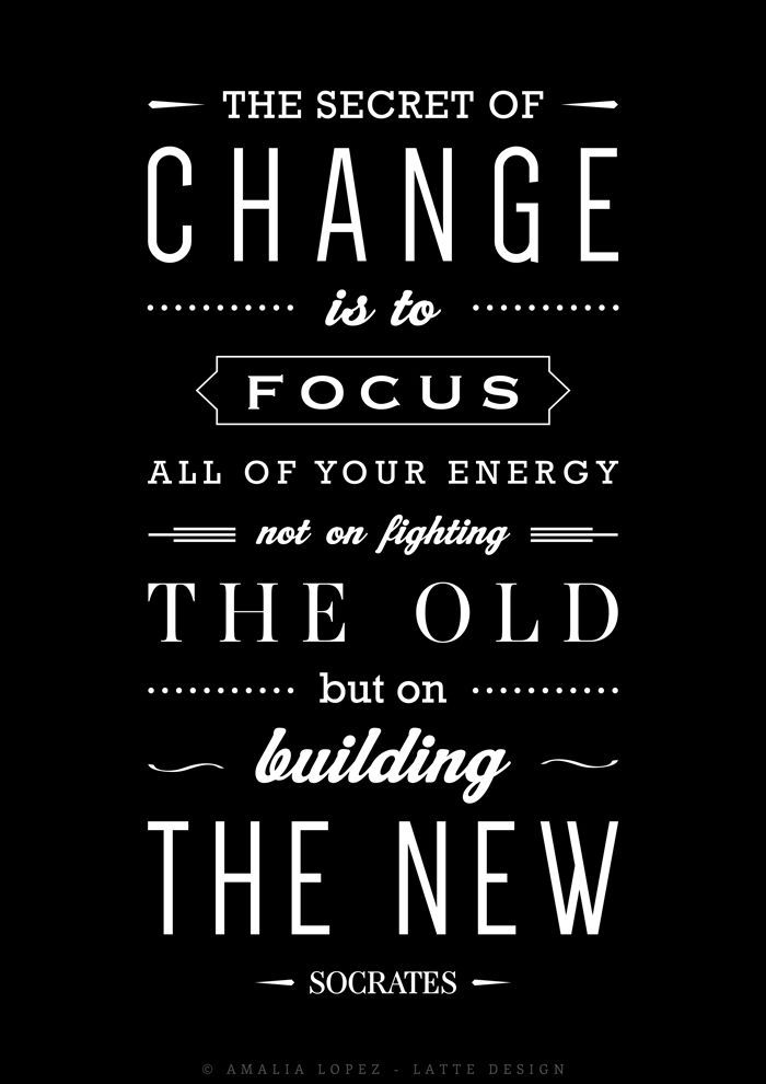 The Secret Of Change Is To Focus All Of Your Energy Not