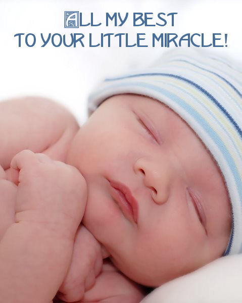 all my best to my little miracle new baby wishes
