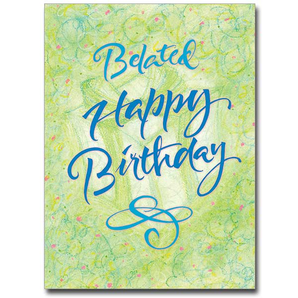 Belated Happy Birthday Card