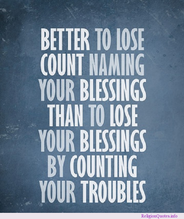 Better To Lose Count Naming Your Blessings Than To Lose ...