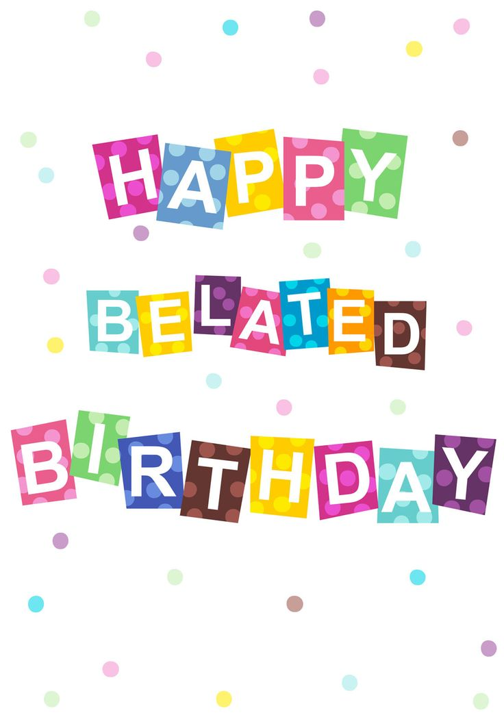 42 Best Belated Birthday Greeting Card Pictures Simple Happy Birthday Wishes