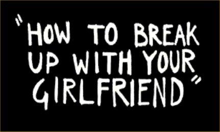 Best way to break up with your girlfriend