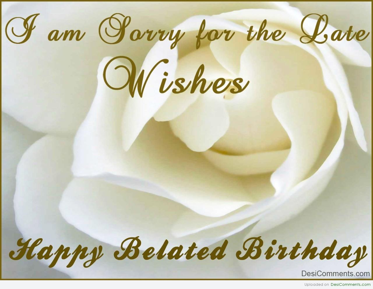 Belated Anniversary Wishes Quotes: 25 Best Belated Birthday Wishes Pictures And Photos