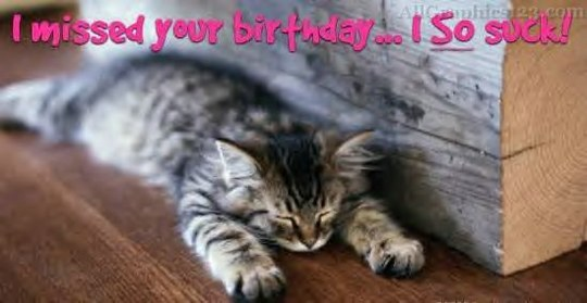 25 Very Best Belated Birthday Wishes Picture And Images