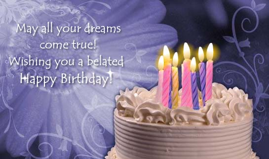 Amazing May All Your Dreams Come True Wishing You A Belated Happy Birthday Personalised Birthday Cards Bromeletsinfo