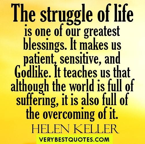 The Struggle Of Life Is One Of Our Greatest Blessings