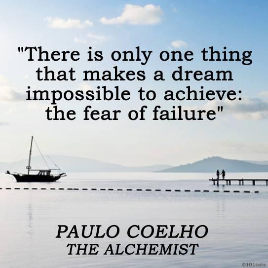 Inspirational Quotes Fear Of Failure: There Is Only One Thing That Makes A Dream Impossible To