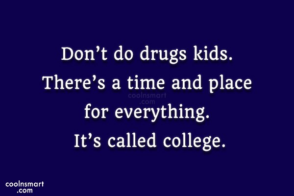 Dont Do Drugs Kid Funny Quote