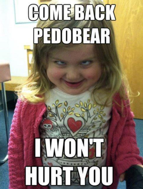 Come Back Pedobeaer I Want Hurt You Funny Scared Little Girl Meme come back pedobear i want hurt you funny scared little girl meme