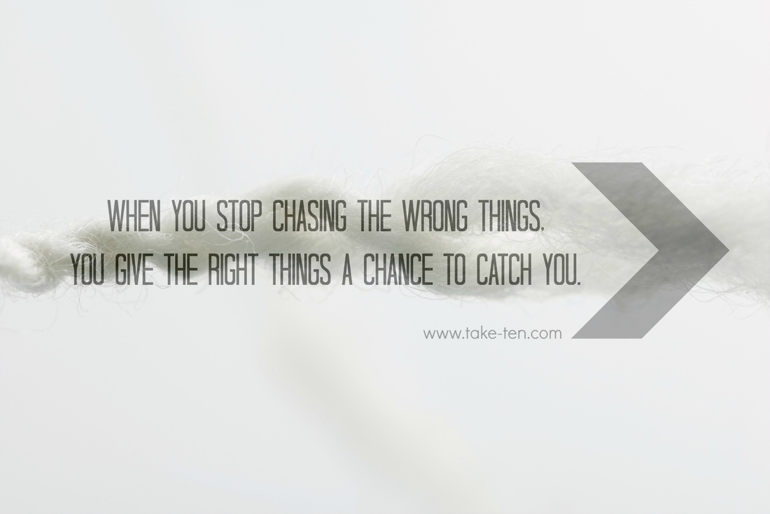 Life Coaching Quotes When You Stop Chasing The Wrong Things… You Give The Right Things