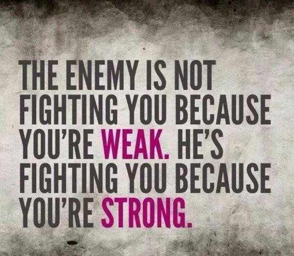 The Enemy Is Not Fighting You Because You're Weak He's