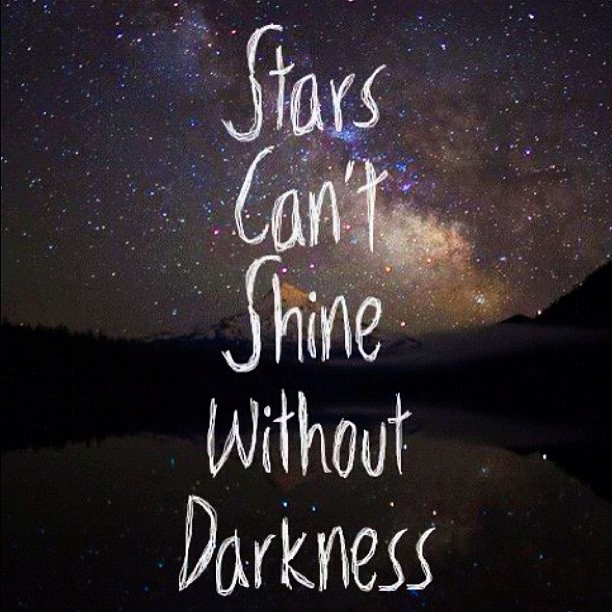 Love Under The Stars Quotes: Stars Can't Shine Without Darkness