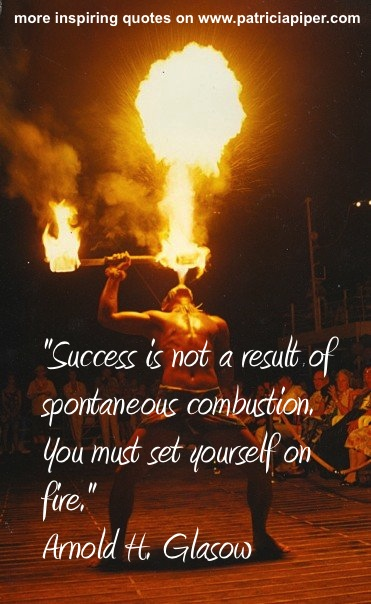20 Hottest Love Quotes That Will Set You On Fire: Success Isn't A Result Of Spontaneous Combustion. You Must