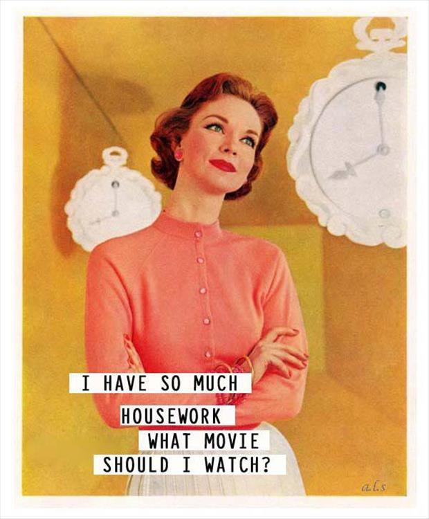 I Have So Much Housework Funny Vintage Meme