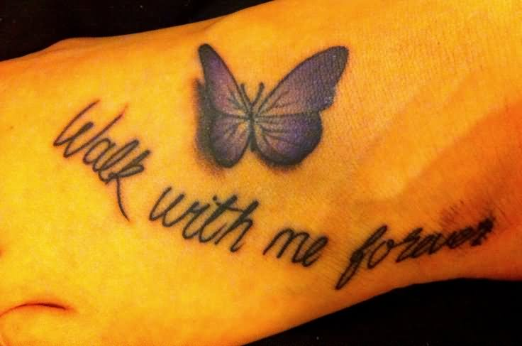 3D Purple Butterfly with wording walk with me forever tattoo on foot