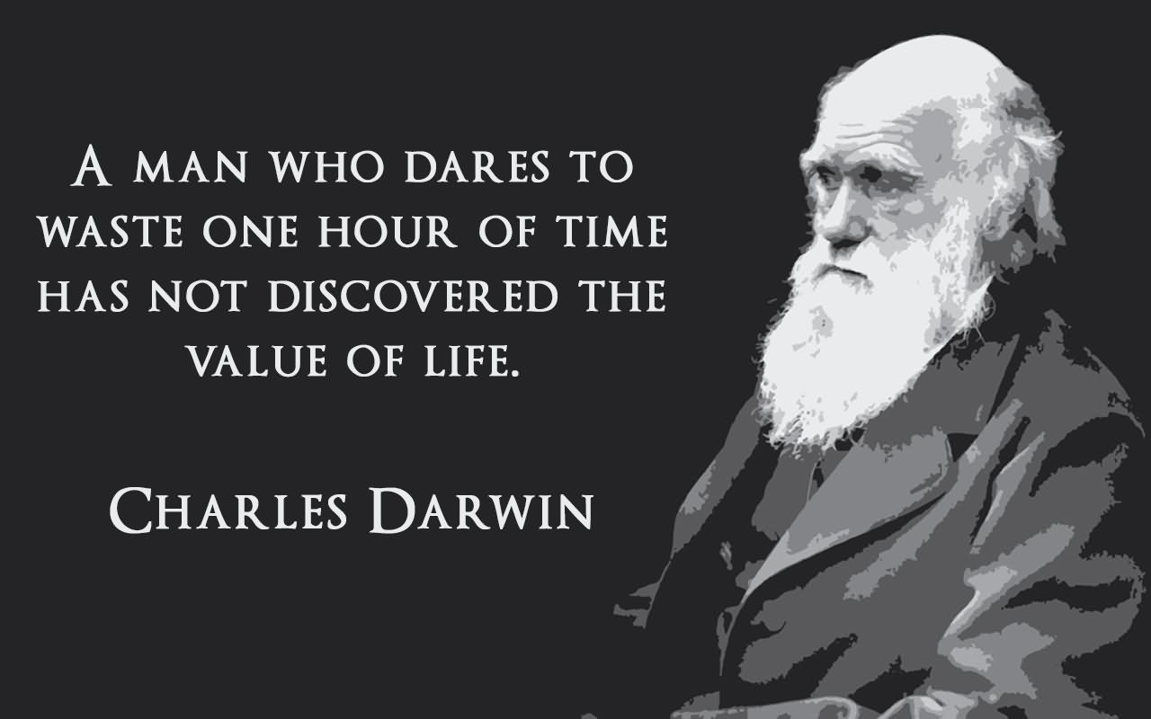 A man who dares to waste one hour of time has not ...