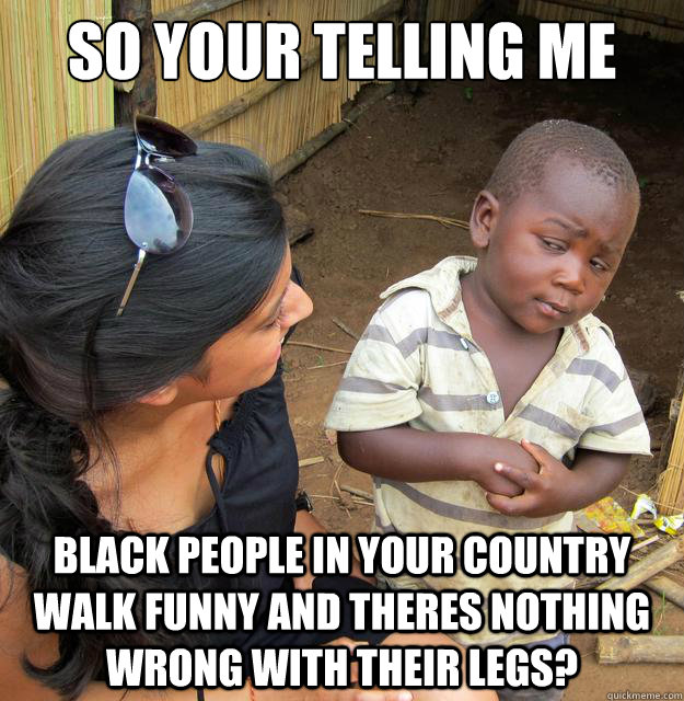 Black People In Your Country Funny  Black Baby Meme