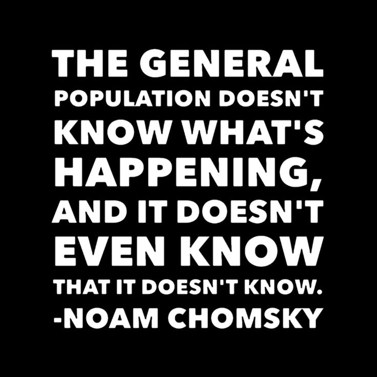 The General Quote Brilliant The General Population Doesn't Know What's Happening And It Doesn