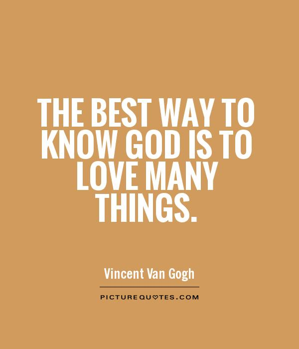 the best way to know god Jesus defines eternal life as knowing god (jn 17:3) what are the ways in how many different ways can we know god, and thus know eternal life.