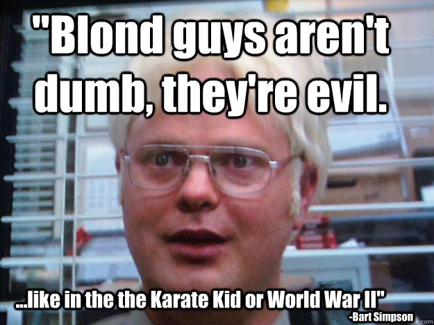 Funny Memes For Dumb People : Blond guys are not dumb they are evil funny meme
