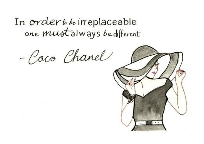 In Order To Be Irreplaceable One Must Always Be Different Coco Chanel