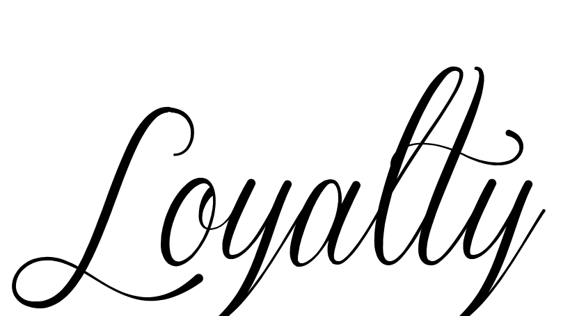 Loyalty in cursive