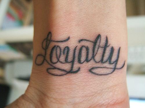 Loyalty Tattoo On Right Wrist
