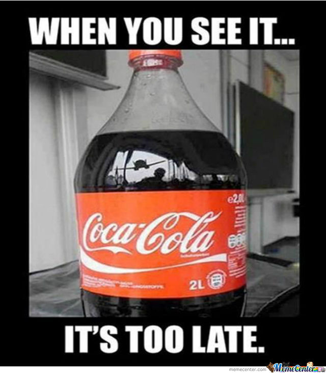 When You See It Its Too Late Funny Coca Cola Bottle 40 very funny coke pictures and images