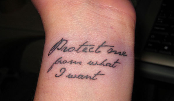 Protect me from what i want quote tattoo on wrist for Inspirational wrist tattoos