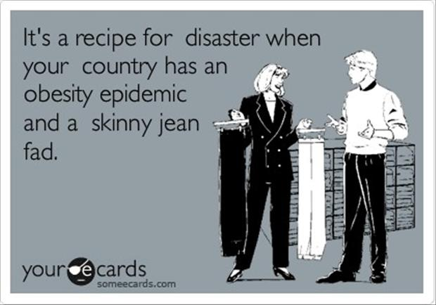 Funny Country Has An Obesity Epidemic And A Skinny Jean Fad ...