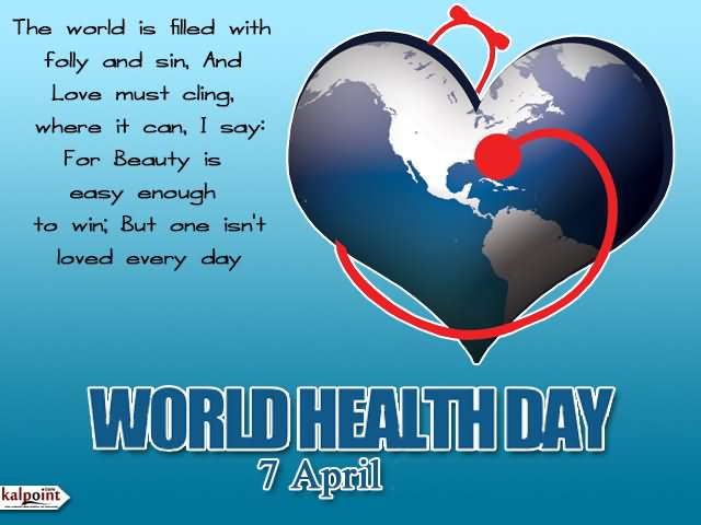The World Is Filled With Folly And Sin World Health Day