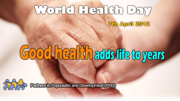 World Health Day Good Adds Life To Years