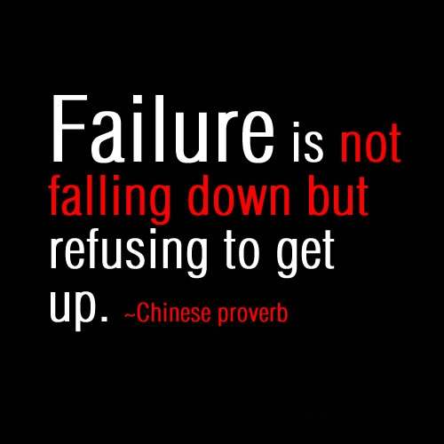 Failure Is Not Falling Down But Refusing To Get Up Funny Inspirational Image
