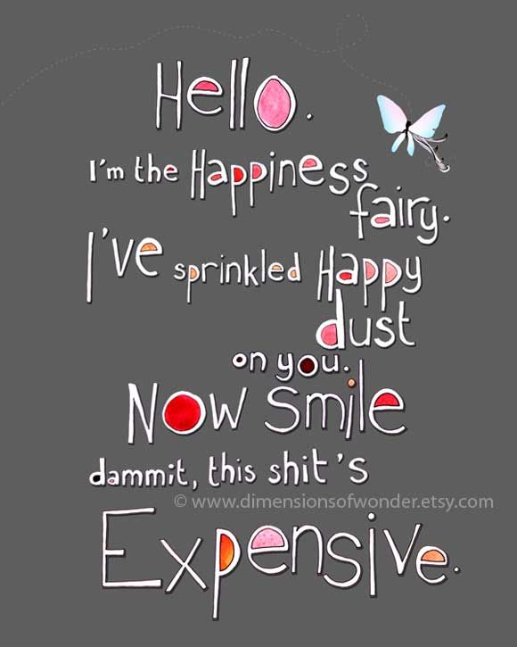 I Am The Happiness Fairy Funny Inspirational Quotes Image