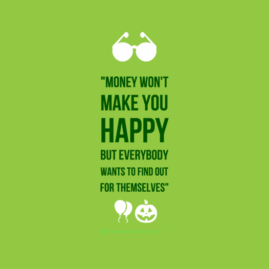 Money Wont Make You Happy Funny Inspirational Saying Image