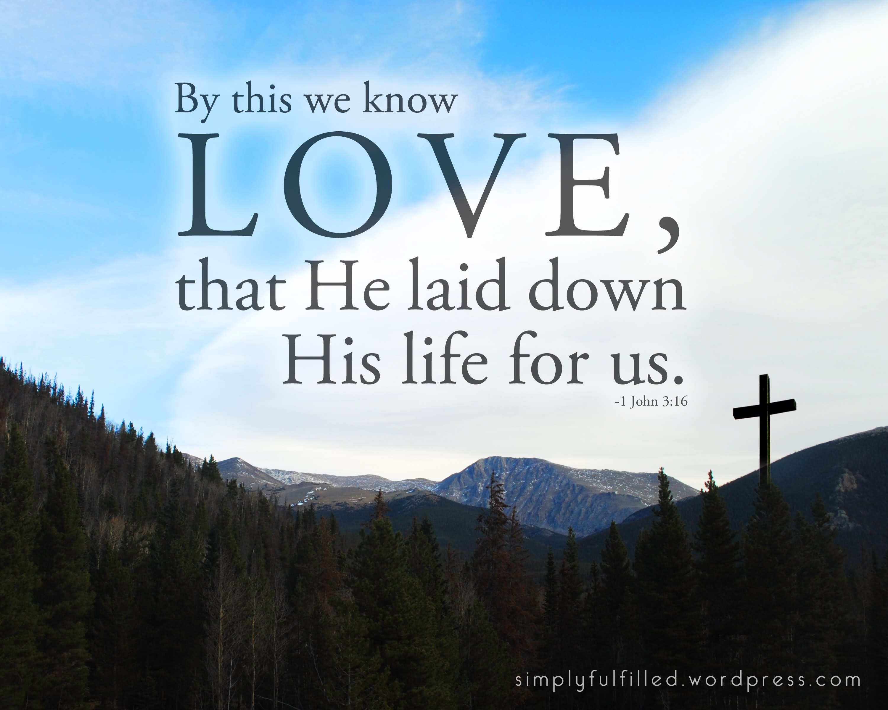 Love Quotes For Us By This We Know Love That He Laid Down His Life For Us Good