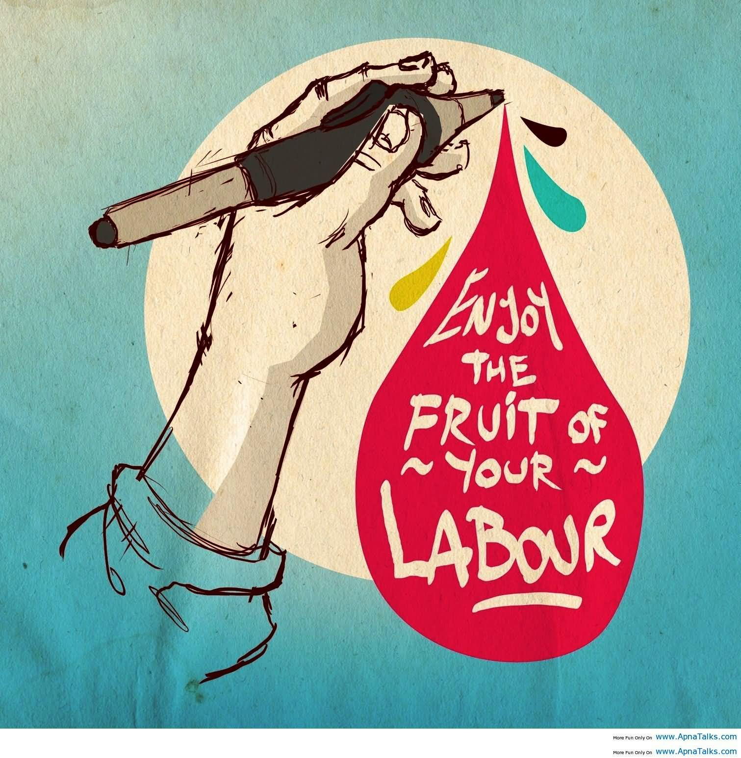 Enjoy The Fruit Of Your Labour Happy Labour Day