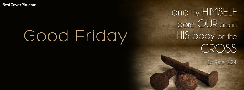 Good Friday And He Himself Bore Our Sins In His Body On The Cross