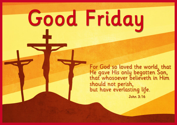 Good Friday For God So Loved The World That He Gave His Only