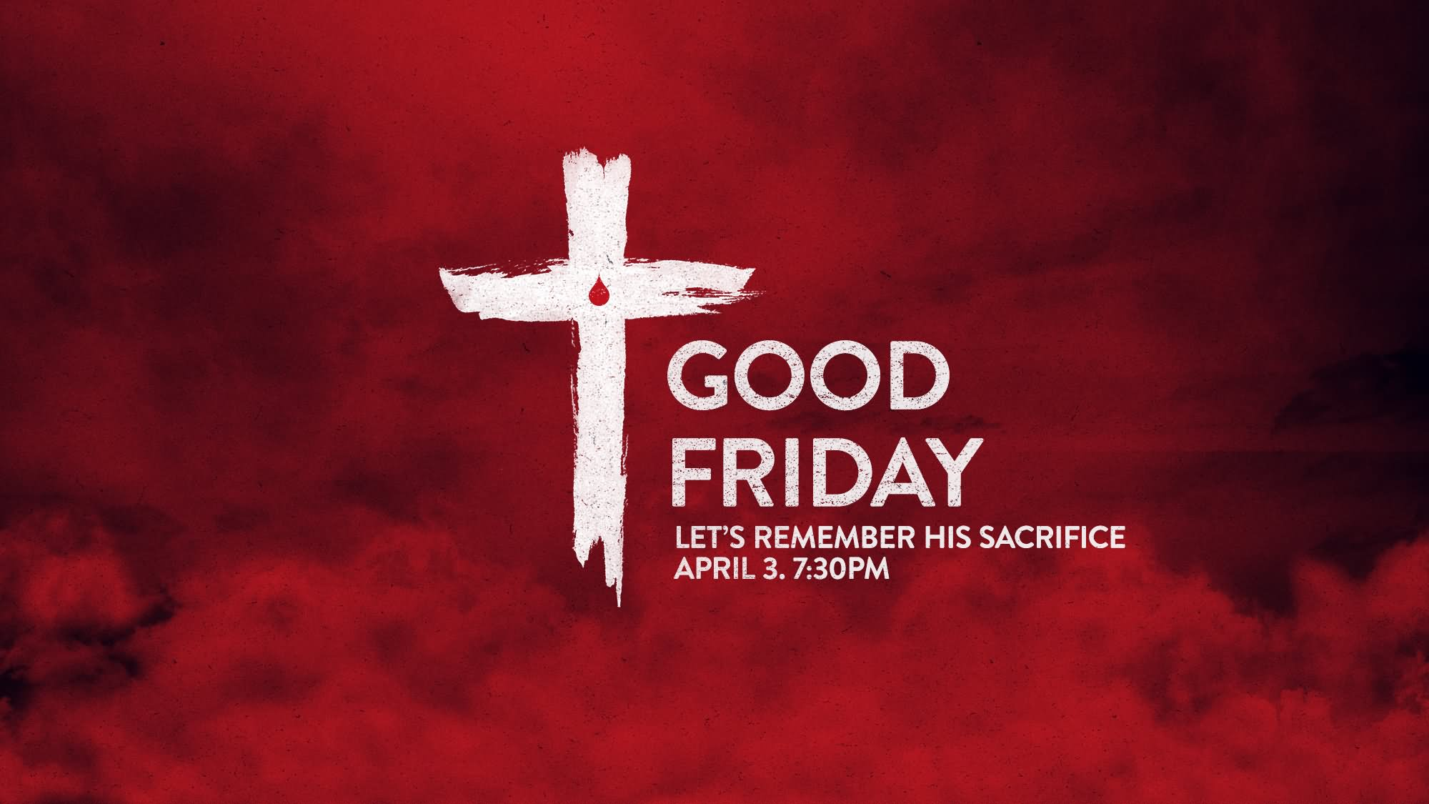 Good Friday Let's Remember His Sacrifice