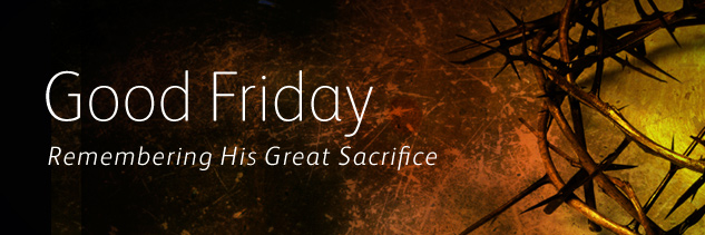 Good Friday Remembering His Great Sacrifice