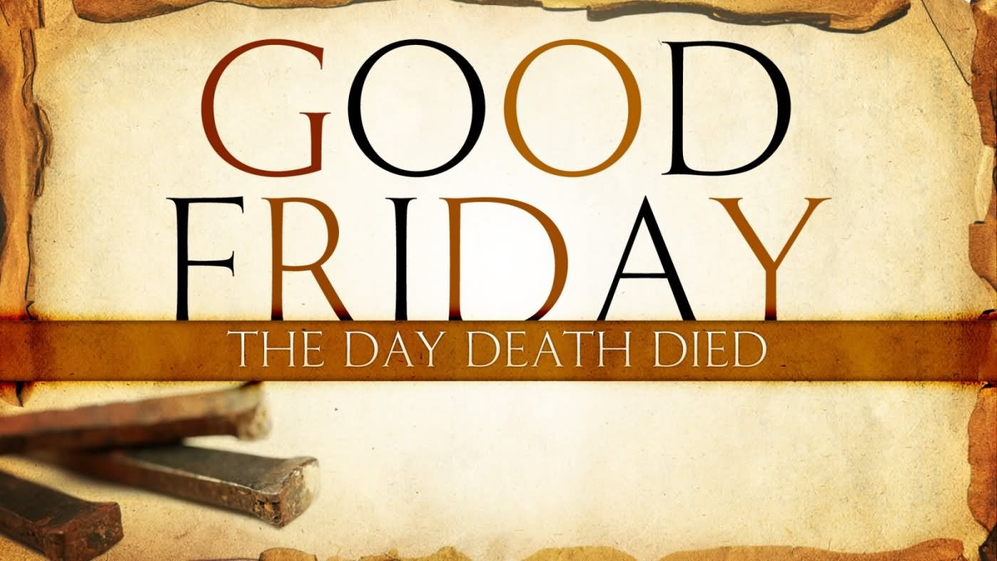 Good Friday The Day Death Died Image