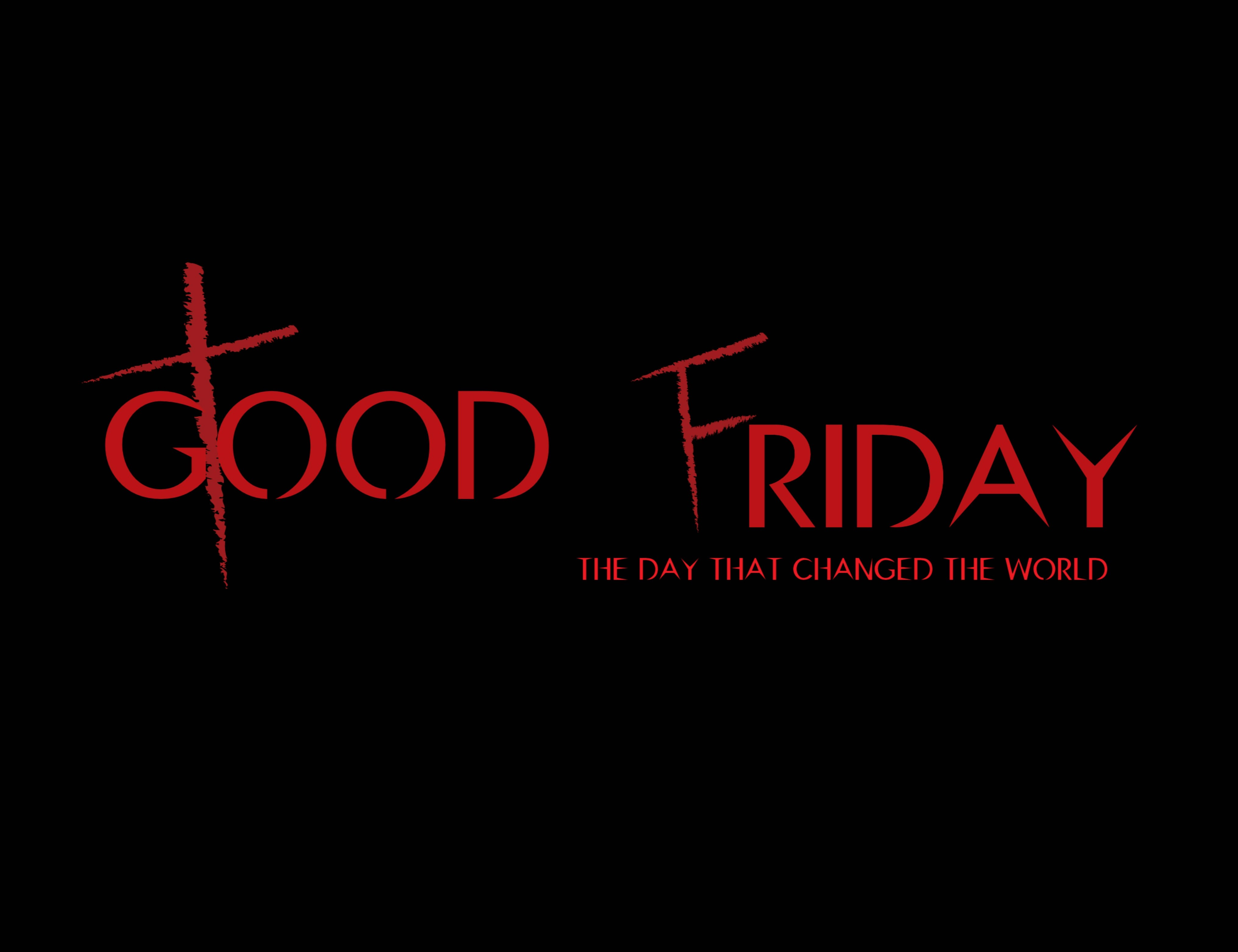 Good Friday The Day That Changed The World