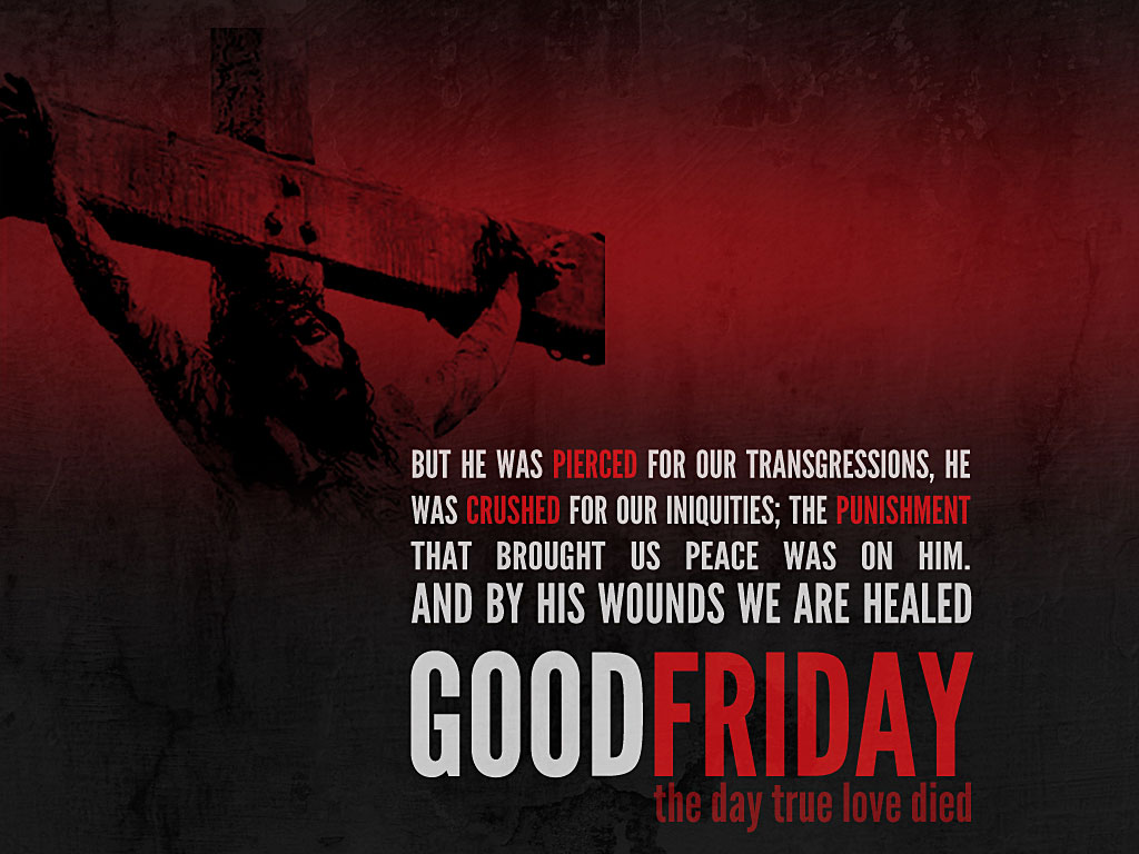 Good Friday The Day True Love Died