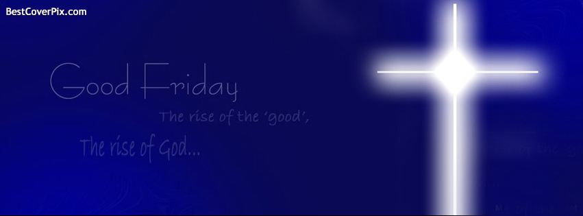 25 Adorable Good Friday Facebook Cover Pictures And Images