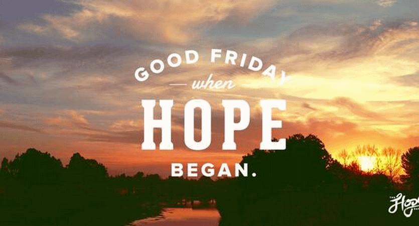 Good Friday When Hope Began