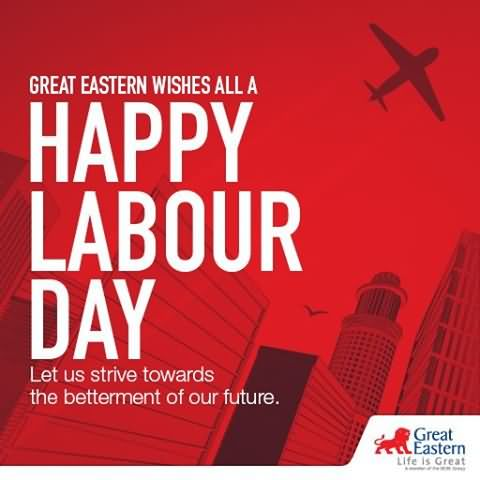 Great Eastern Wishes All A Happy Labour Day