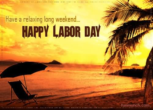 Have A Relaxing Long Weekend Happy Labour Day