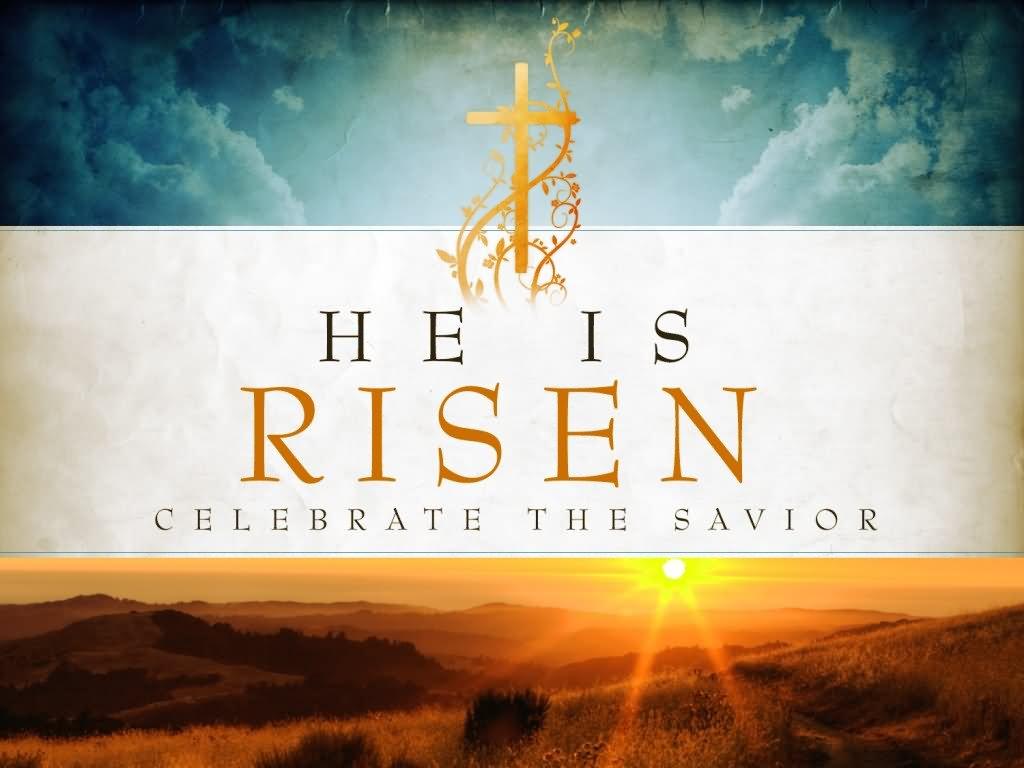 He Is Risen Celebrate The Savior Good Friday