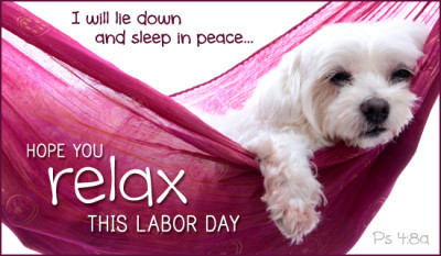 Hope You Relax This Labour Day